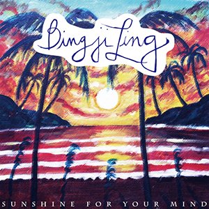 Bing Ji Ling / Sunshine For Your Mind