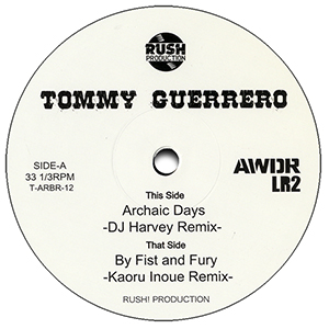 TOMMY GUERRERO / ARCHAIC DAYS (DJ HARVEY REMIX) / BY FIRST AND FURY (KAORU INOUE REMIX) [12INCH]