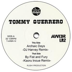 TOMMY GUERRERO / ARCHAIC DAYS (DJ HARVEY REMIX) / BY FIRST AND FURY (KAORU INOUE REMIX) [12INCH]