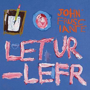 John Frusciante / Letur - Lefr