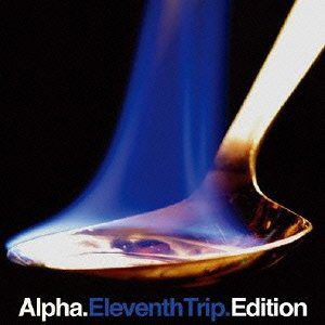 Alpha / Eleventh Trip Edition