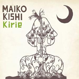 maiko kishi / Kirie