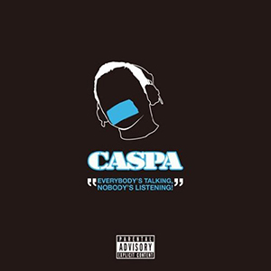 CASPA / Everybody's Talking, Nobody's Listening! -JPN edition-