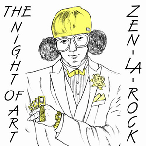 ZEN-LA-ROCK / THE NIGHT OF ART