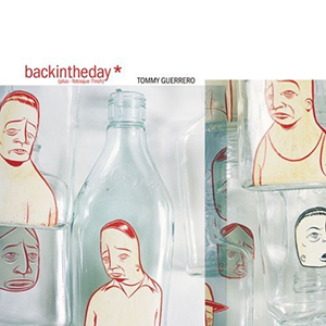 TOMMY GUERRERO / backintheday + fotraque 7inch