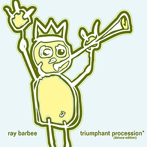 Ray Barbee / 'triumphant procession' plus brand new 4tracks