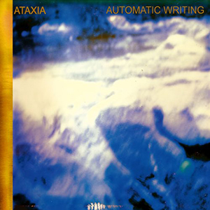 Ataxia / Automatic Writing