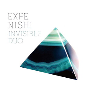 EXPE, NISHI / INVISIBLE DUO