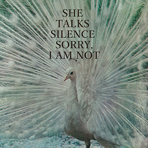 SHE TALKS SILENCE / Sorry, I Am Not [DIGITAL]