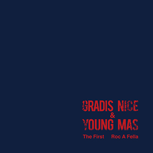 GRADIS NICE&YOUNG MAS / The First / Roc A Fella [7INCH]