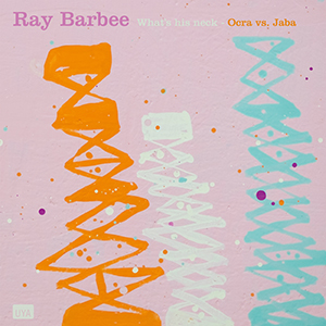 Ray Barbee / What's His Neck | Ocra Vs. Jaba [7INCH]