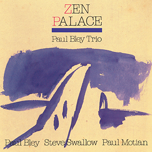 Paul Bley Trio / Zen Palace