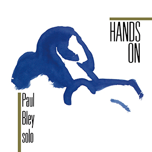 Paul Bley / Hands On