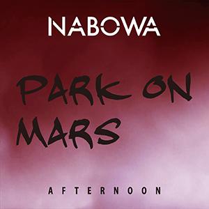 NABOWA / PARK ON MARS [AFTERNOON] [DIGITAL]