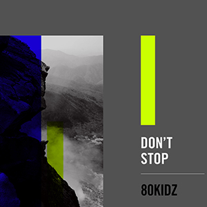 80KIDZ / Don't Stop [DIGITAL]