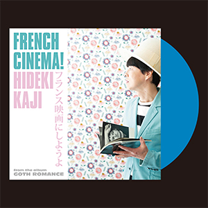 HIDEKI KAJI / FRENCH CINEMA ! | NON NON SONG [BLUE VINYL 7INCH]