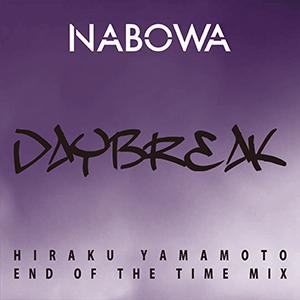 NABOWA / DAYBREAK (HIRAKU YAMAMOTO  End of the time MIX)