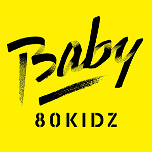 80KIDZ / Baby EP [DIGITAL]