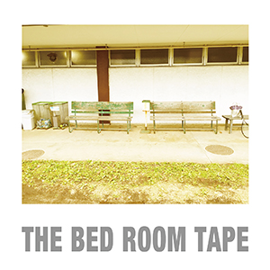 THE BED ROOM TAPE / Undertow