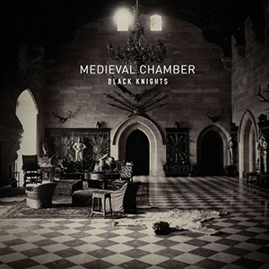 BLACK KNIGHTS / MEDIEVAL CHAMBER (Produced by John Frusciante)