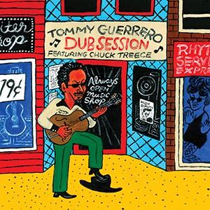 Tommy Guerrero / Dub Session