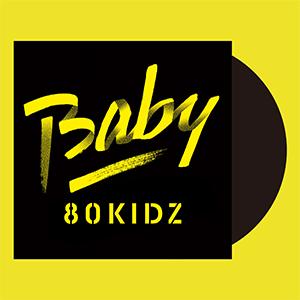 80KIDZ / Baby EP [7INCH]