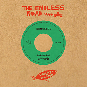 TOMMY GUERRERO / the endless road / sidewalk soul [7INCH]