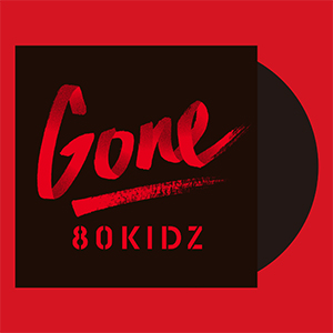 80KIDZ / Gone EP [12INCH]