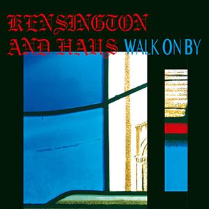 KENSINGTON AND HAUS / Walk On By feat. Nao Kodama [DIGITAL]