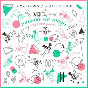 MEGU TO PATRON / Maison De Megu