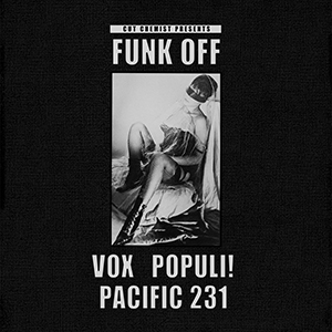 Cut Chemist Presents Funk Off / Vox populi! And Pacific 231 / Cut Chemist Presents Funk Off / Vox populi! And Pacific 231
