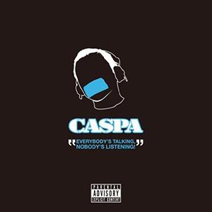 CASPA / Everybody's Talking, Nobody's Listening! -JPN edition-
