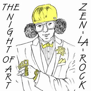 ZEN-LA-ROCK / THE NIGHT OF ART