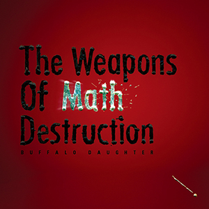 Buffalo Daughter / The Weapons Of Math Destruction