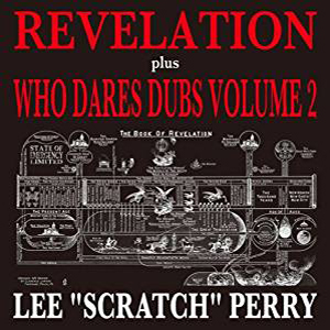 "LEE ""SCRATCH"" PERRY / REVELATION plus WHO DARES DUBS VOLUME 2 [2CD]"
