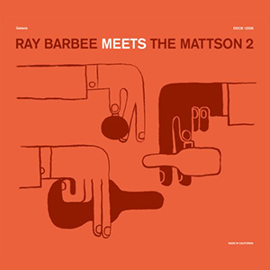 RAY BARBEE MEETS THE MATTSON 2 / RAY BARBEE MEETS THE MATTSON 2