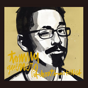 TOMMY GUERRERO / Lifeboats and Follies