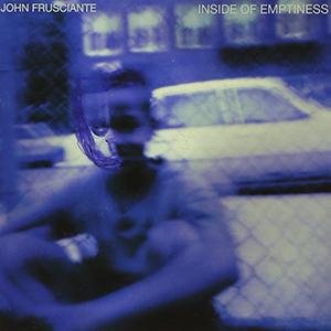 John Frusciante / Inside Of Emptiness