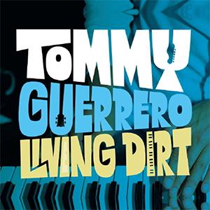 TOMMY GUERRERO / Living Dirt