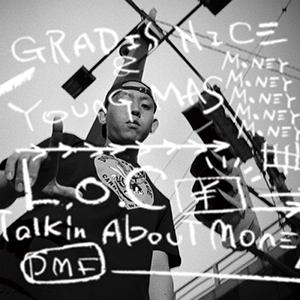GRADIS NICE&YOUNG MAS / L.O.C -Talkin' About Money-