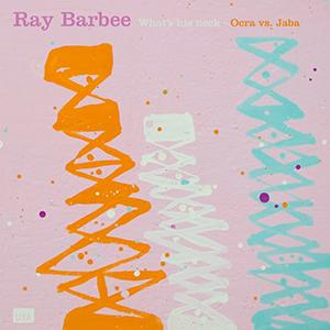 Ray Barbee / What's His Neck | Ocra Vs. Jaba [7INCH]