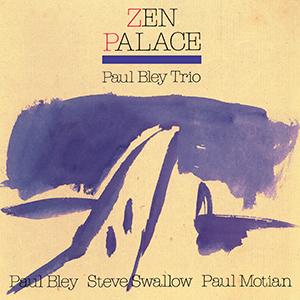 Paul Bley Trio / Zen Palace