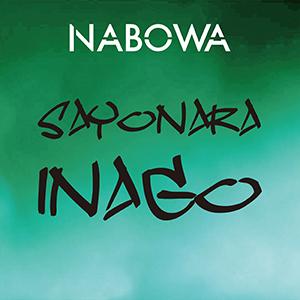NABOWA / SAYONARA INAGO [DIGITAL]