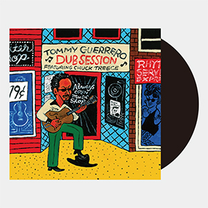 Tommy Guerrero / Dub Session [LP]