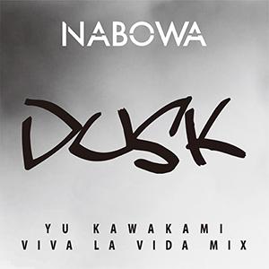 NABOWA / DUSK (YU KAWAKAMI Viva la vida MIX) [DIGITAL]