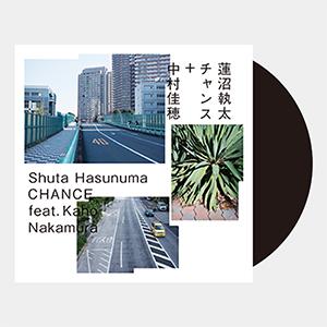 Shuta Hasunuma / CHANCE feat. Kaho Nakamura [7INCH]
