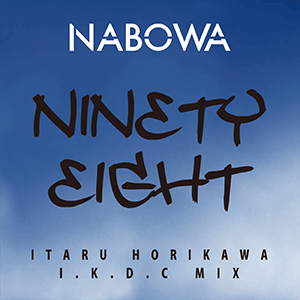 NABOWA / NINETY EIGHT (ITARU HORIKAWA I.K.D.C MIX)  [DIGITAL]