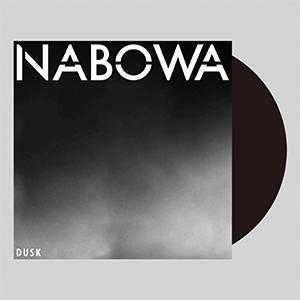 NABOWA / DUSK [LP]