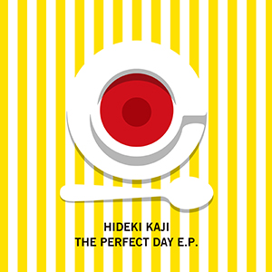 HIDEKI KAJI / THE PERFECT DAY E.P.