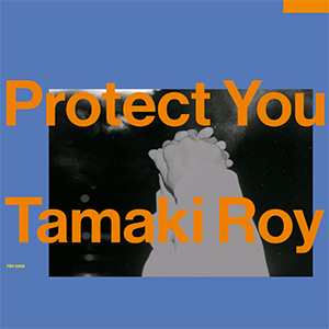 Tamaki Roy / Protect You [7INCH]